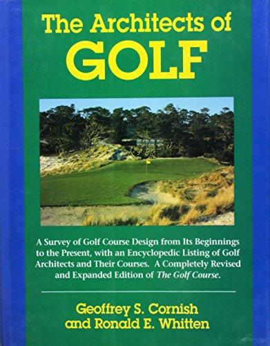 Architects Of Golf: Cornish, Geoffrey S. & Ronald E. Whitten