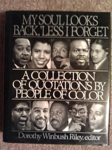 9780062700865: My Soul Looks Back, 'Less I Forget: A Collection of Quotations by People of Color