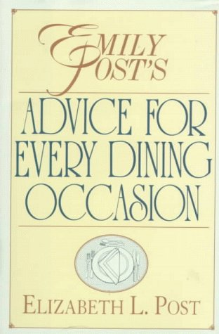 Emily Post's Advice for Every Dining Occasion