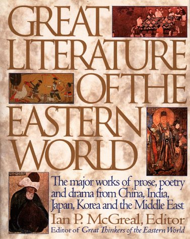 9780062701046: Great Literature of the Eastern World: The Major Works of Prose, Poetry and Drama from China, India, Japan, Korea and the Middle East