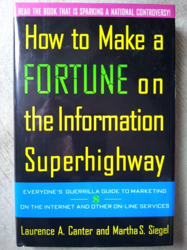 9780062701312: How to Make a Fortune on the Information Superhighway: Everyone's Guerrilla Guide to Marketing on the Internet and Other On-Line Services