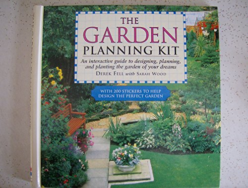 The Garden Planning Kit: An Interactive Guide to Designing, Planning, and Planting the Garden of ...