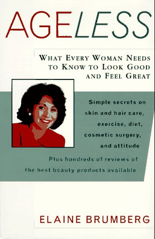 9780062701596: Ageless: What Every Woman Needs to Know to Look Good and Feel Great