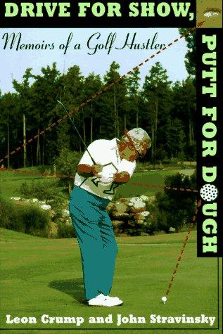 9780062701718: Drive for Show, Putt for Dough: Memoirs of a Golf Hustler