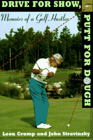 9780062701718: Drive for Show, Putt for Dough: Memoirs of a Golf Hustler