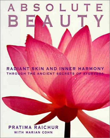 9780062701725: Absolute Beauty: Radiant Skin and Inner Harmony Through the Ancient Secrets of Ayurveda