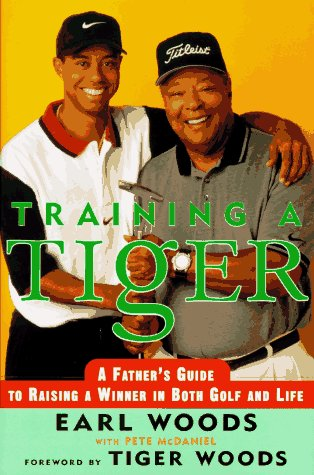 9780062701787: Training a Tiger: A Father's Guide to Raising a Winner in Both Golf and Life