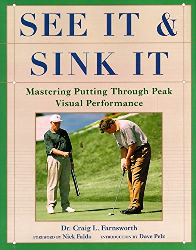 9780062702036: See It and Sink It: Mastering Putting Through Peak Visual Peformance