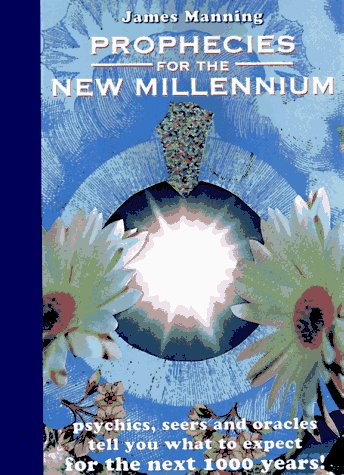 9780062702111: Prophecies for the New Millennium : Psychics, Seers, and Oracles Tell You What to Expect from the Next 1000 Years