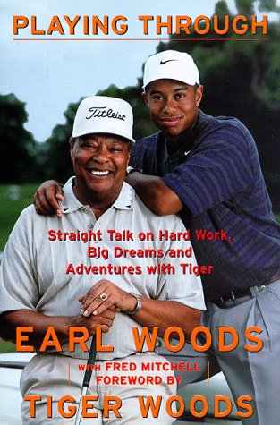 9780062702227: Playing Through: Straight Talk on Hard Work, Big Dreams, and Adventures with Tiger