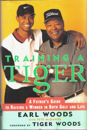 Training a Tiger: Woods, Earl