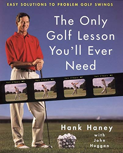 9780062702371: The Only Golf Lesson You'll Ever Need: Easy Solutions to Problem Golf Swings