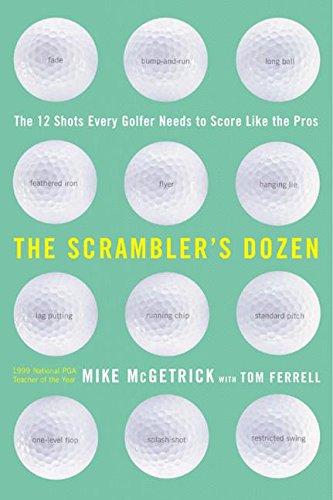 9780062702463: The Scrambler's Dozen: The 12 Shots Every Golfer Needs to Score Like the Pros