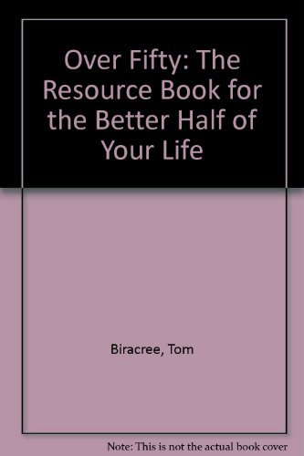 9780062715012: Over Fifty: The Resource Book for the Better Half of Your Life