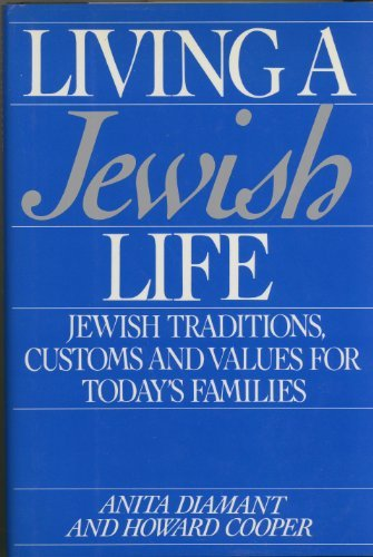 9780062715081: Living a Jewish life: A guide for starting, learning, celebrating, and parenting