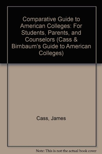 9780062715135: Comparative Guide to American Colleges: For Students, Parents, and Counselors (CASS & BIRNBAUM'S GUIDE TO AMERICAN COLLEGES)