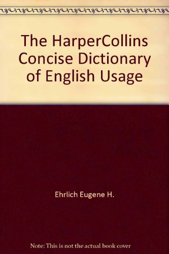 The HarperCollins concise dictionary of English usage (0062715267) by Ehrlich, Eugene H