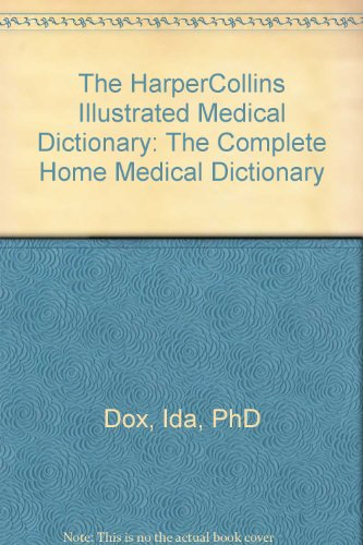 9780062715487: HarperCollins Illustrated Medical Dictionary: The Complete Home Medical Dictionary--More Than...