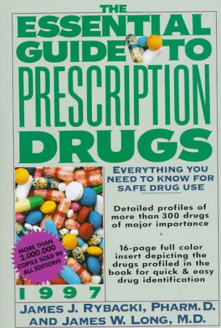 9780062716033: The Essential Guide to Prescription Drugs 1997: Everything You Need to Know for Safe Drug Use (Serial)