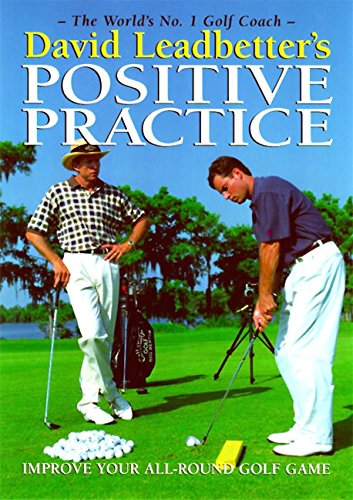 9780062716071: David Leadbetter's Positive Practice
