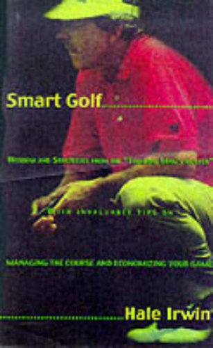 9780062716101: Smart Golf: Wisdom and Strategies from the