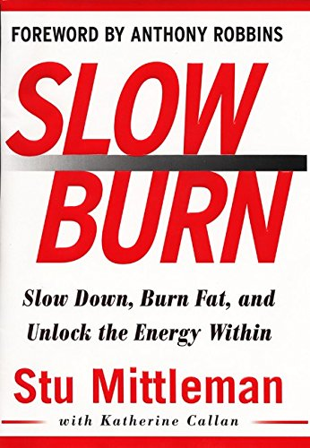 9780062716125: Slow Burn: Slow Down, Burn Fat, and Unlock the Energy Within