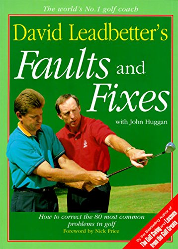 9780062720054: David Leadbetter's Faults and Fixes: How to Correct the 80 Most Common Problems in Golf