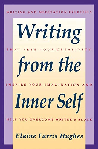 9780062720238: Writing From the Inner Self