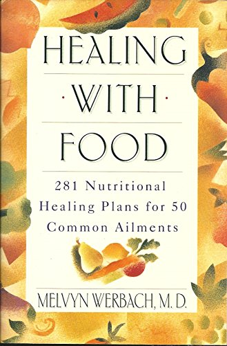 9780062720474: Healing With Food: 281 Nutritional Plans for 50 Common Ailments