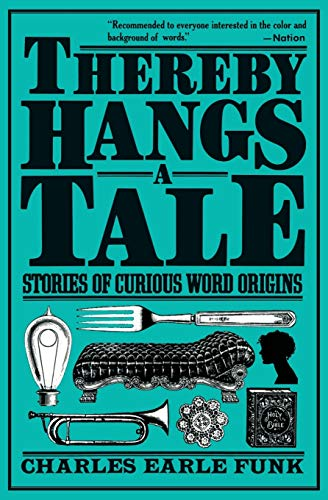 9780062720498: Thereby Hangs a Tale: Stories of Curious Word Origins (Perennial Library)