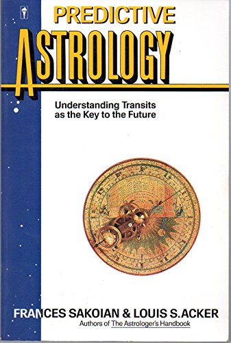 9780062720511: Predictive Astrology: Understanding Transits As the Key to the Future