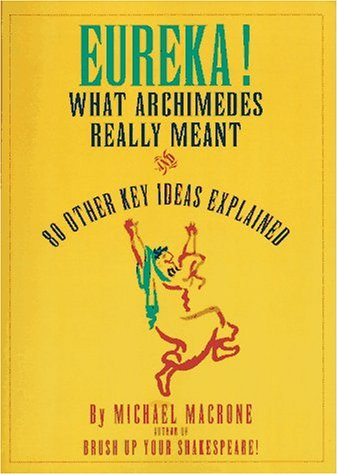 9780062720665: Eureka!: What Archimedes Really Meant and 80 Other Key Ideas Explained