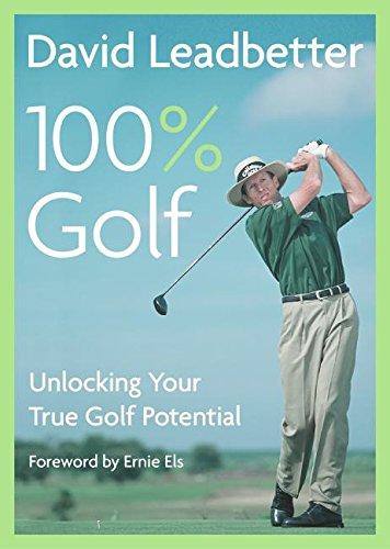 9780062720696: David Leadbetter 100% Golf: Unlocking Your True Golf Potential