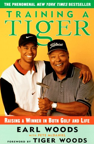 9780062720719: Training a Tiger: Raising a Winner in Both Golf and Life