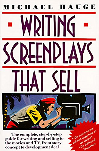 9780062725004: Writing Screenplays That Sell: The Complete Step-by-step Guide for Writing and Selling to the Movies and TV, from Story Concept to Development Deal