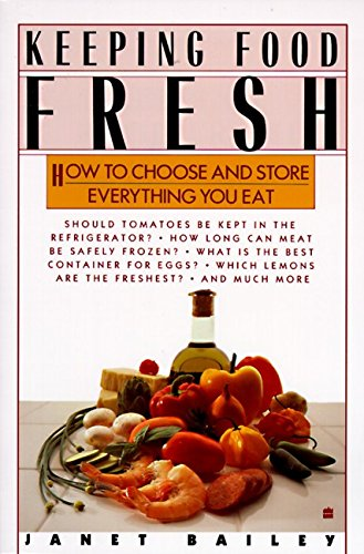 9780062725035: Keeping Food Fresh : How to Choose and Store Everything You Eat