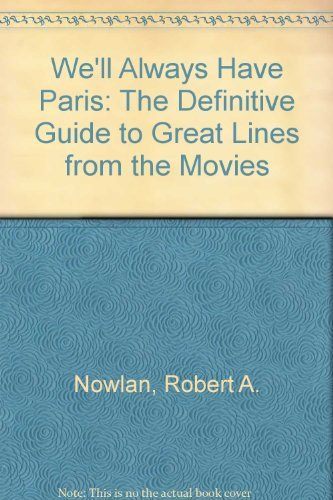 9780062725066: We'll Always Have Paris: The Definitive Guide to Great Lines from the Movies