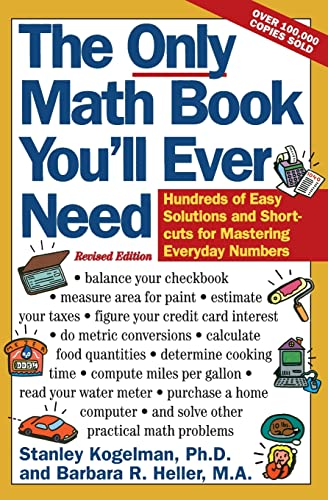 9780062725073: The Only Math Book You'll Ever Need, Revised Edition: Hundreds of Easy Solutions and Shortcuts for Mastering Everyday Numbers