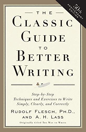 9780062730480: The Classic Guide to Better Writing: Step-by-Step Techniques and Exercises to Write Simply, Clearly and Correctly