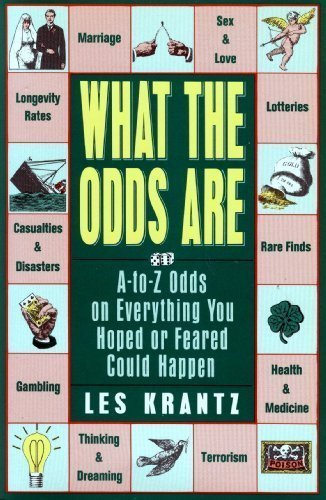 9780062730602: What the Odds Are: A-To-Z Guide on Everything You Hoped or Feared Could Happen