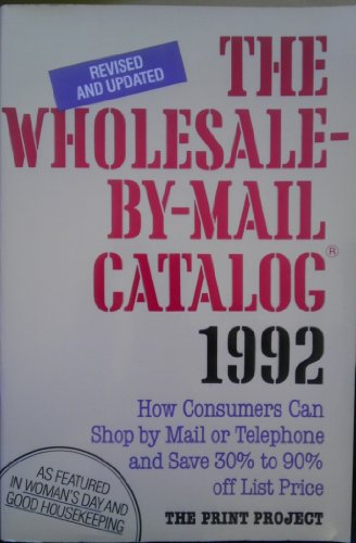 The Wholesale-By-Mail Catalog, 1992/How Consumers Can Shop: Lowell Miller