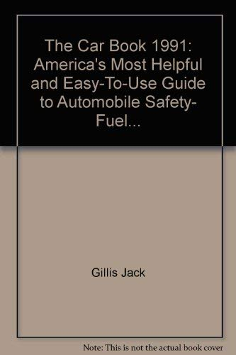 9780062730718: The Car Book 1991: America's Most Helpful and Easy-To-Use Guide to Automobile Safety, Fuel...