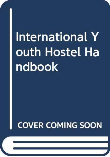 001: International Youth Hostel Handbook Volume 1: International Youth Hostel