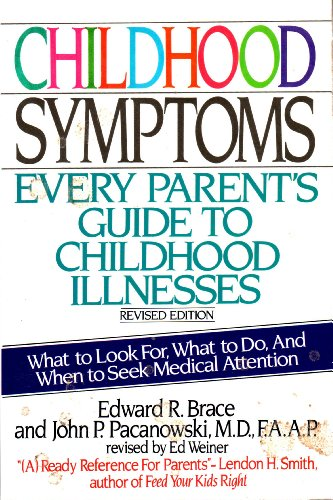 9780062730787: Childhood Symptoms: Every Parent's Guide to Childhood Illnesses