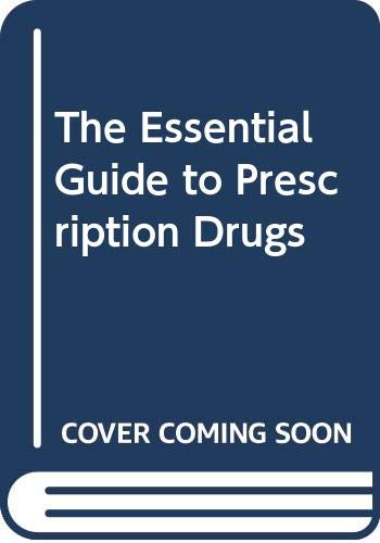 9780062730909: The Essential Guide to Prescription Drugs (Essential Guide to Prescription Drugs (Paperback))