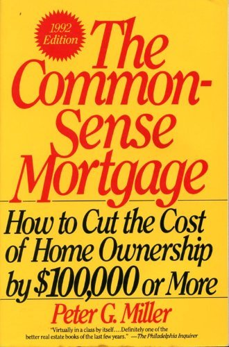 9780062731098: Common-Sense Mortgage: How to Cut the Cost of Home Ownership by $100,000 or More