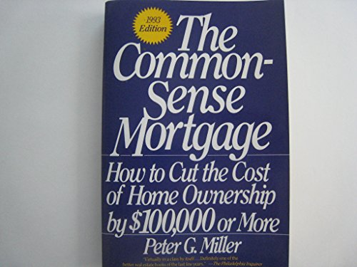 9780062731104: The Common Sense Mortgage, How to Cut the Cost of Home Ownership by $100,000 or More