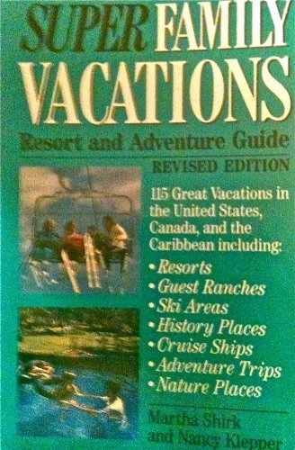 9780062731241: Super Family Vacations: Resort and Adventure Guide
