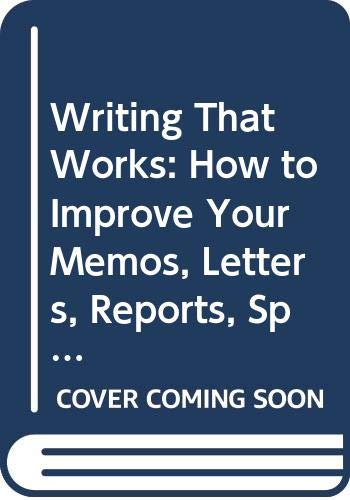 9780062731449: Writing That Works: How to Improve Your Memos, Letters, Reports, Speeches, Resumes, Plans, and Other Business Papers