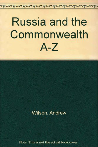 Russia and the Commonwealth A to Z: Andrew Wilson and